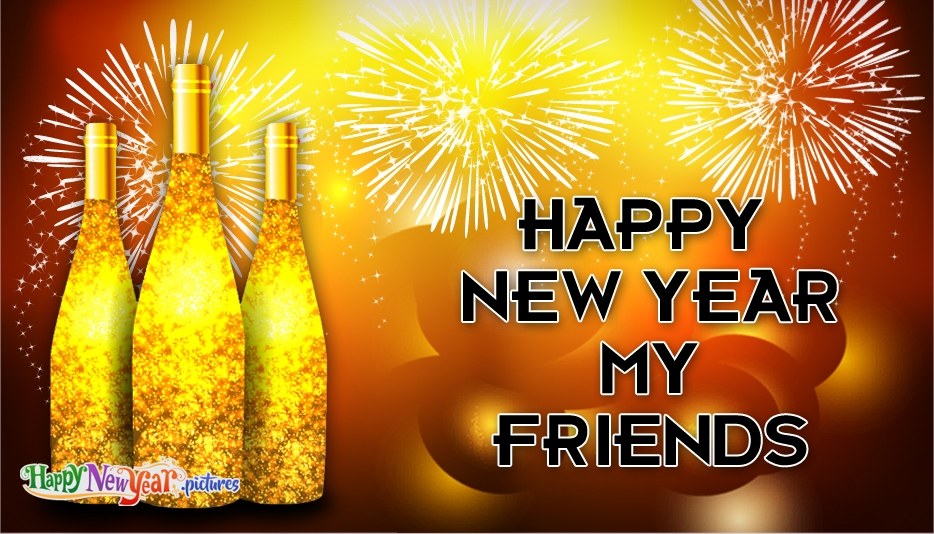 Happy New Year Wishes To Friends - Happy New Year Images for Friends