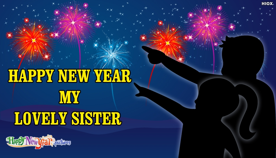 Happy New Year Wishes With Love For Sister - Happy New Year Images for Sister
