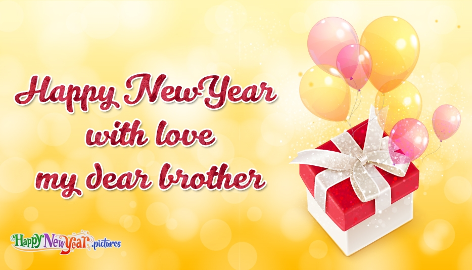 Happy New Year Wishes With Love For Brother - Happy New Year Images for Brother