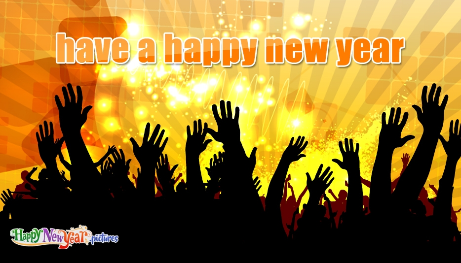 Have a Happy New Year - Happy New Year Images for Friends