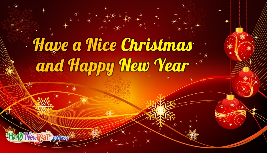 Have a Nice Christmas and Happy New Year - Happy New Year Images for Friends