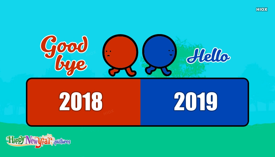 Hello 2019 Goodbye 2018