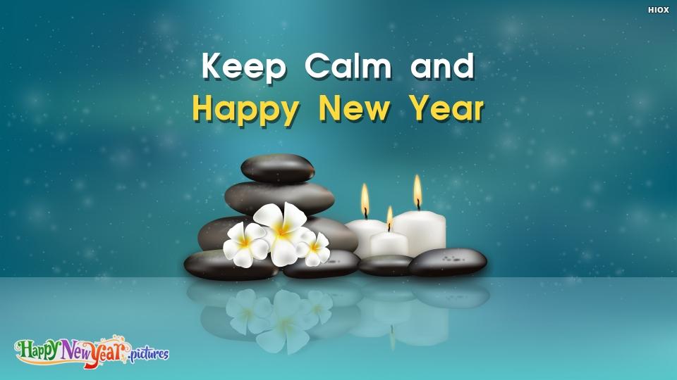 Keep Calm and Happy New Year Dear Friends