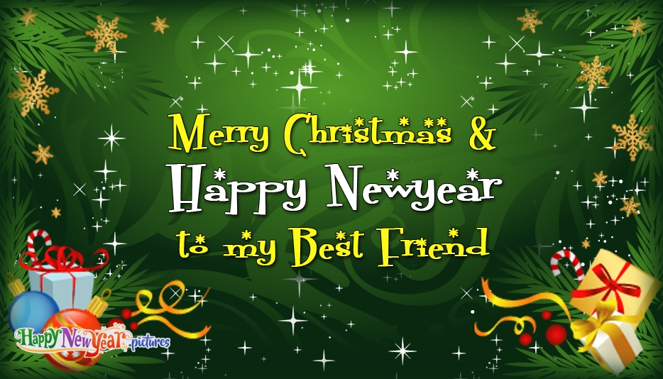 Merry Christmas and Happy New Year to My Best Friend - Merry Christmas and Happy New Year Greetings