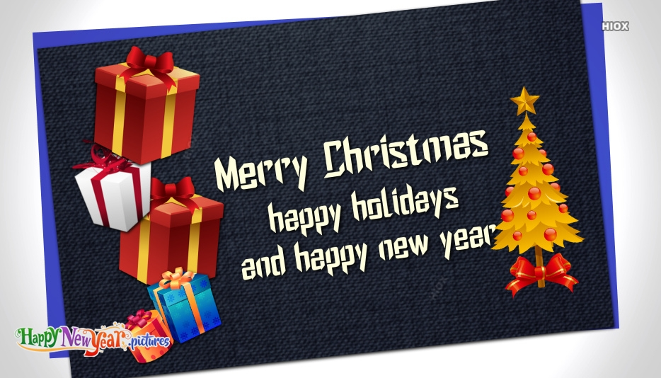 Merry Christmas Happy Holidays And Happy New Year