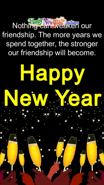 Nothing Can Weaken Our Friendship. Happy New Year
