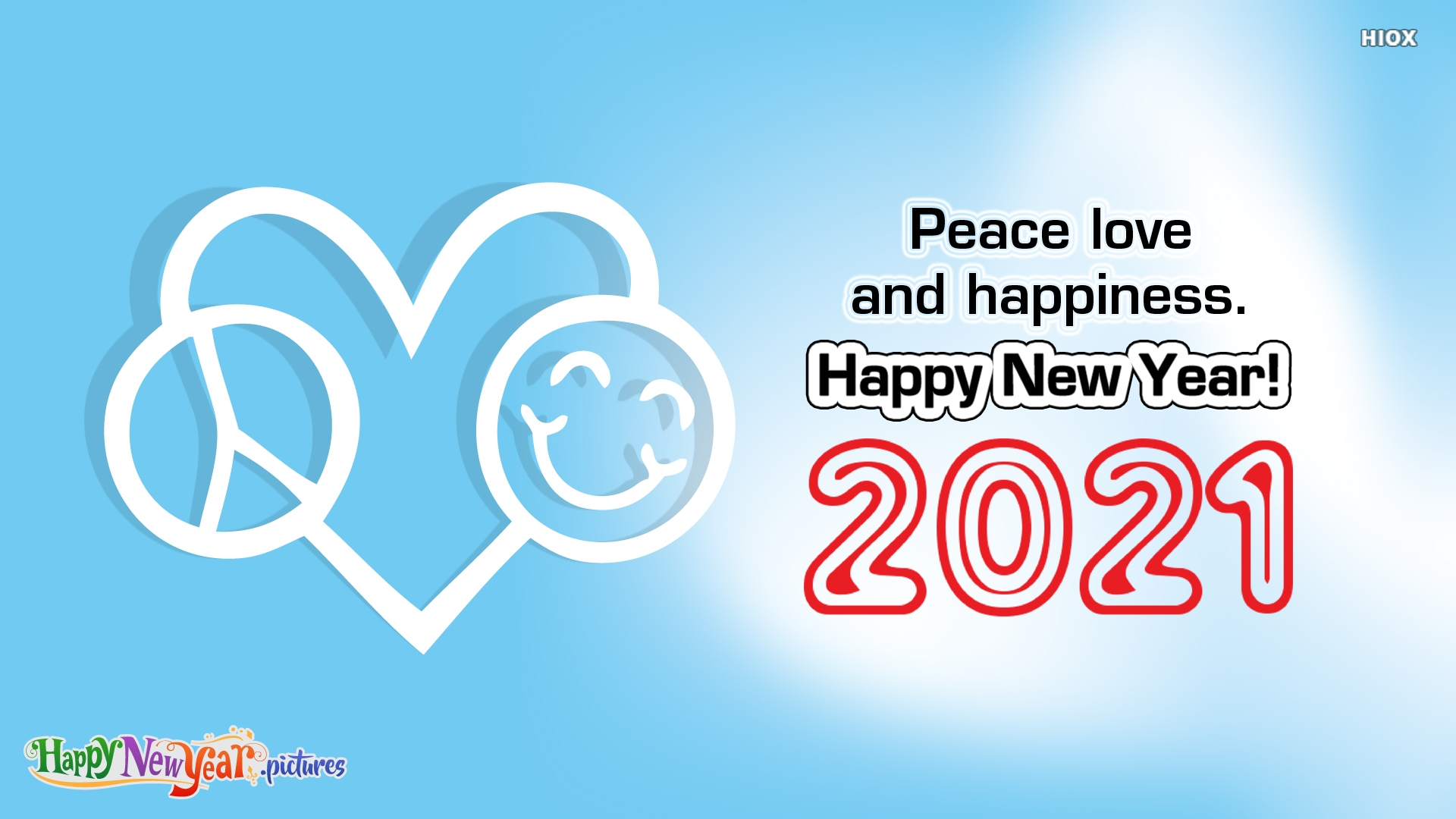 Peace Love and Happiness. Happy New Year!