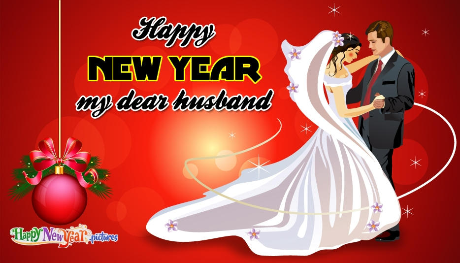 Romantic New Year Wishes for Husband - Happy New Year Images for Hubby
