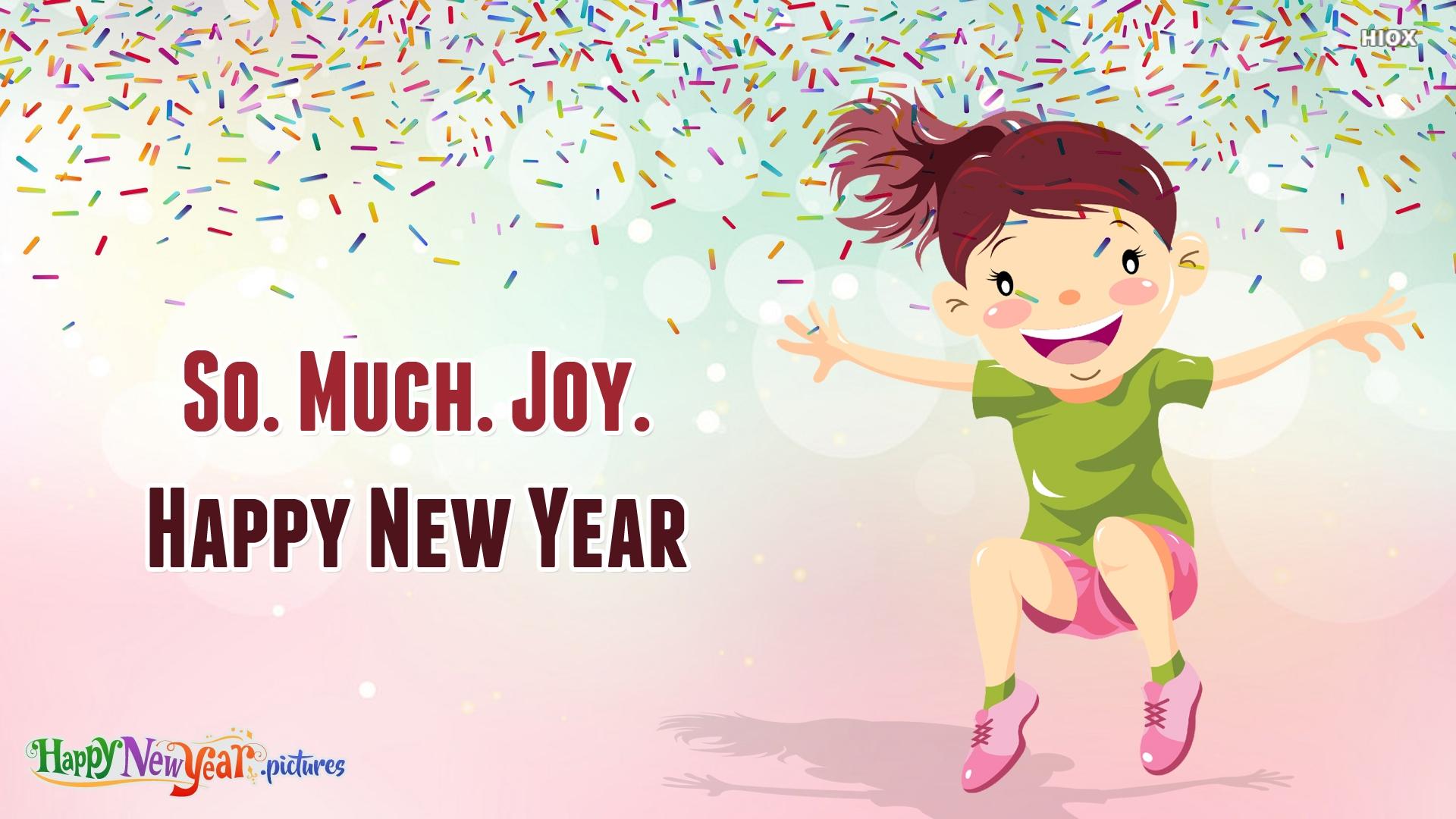 So. Much. Joy. Happy New Year