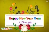Happy New Year Mom I Love You