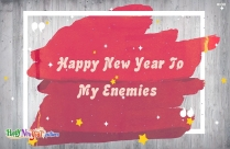 Happy New Year To My Enemies
