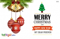 Merry Christmas And Happy New Year My Dear Friends