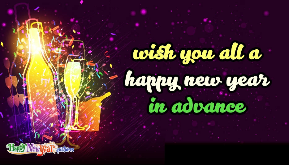 Wish You All a Happy New Year in Advance - Happy New Year Images for Friends