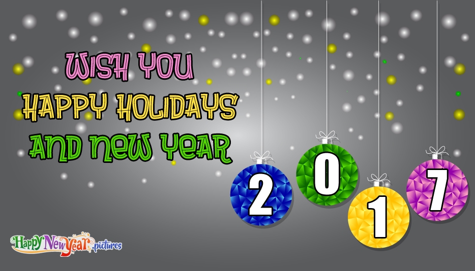 Wish You Happy Holidays and New Year - Happy New Year Images for Friends