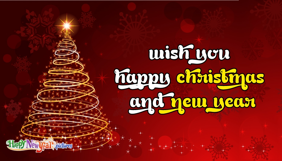 Wish You Happy Christmas and New Year - Happy New Year Images for Friends and Family
