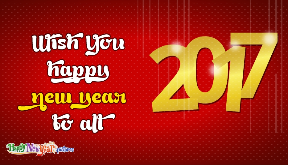 Wish You Happy New Year To All - Happy New Year Images for 2017