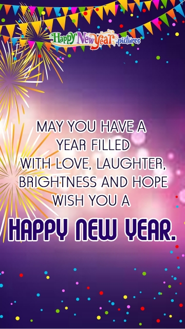 May You Have A Year Filled With Love, Laughter, Brightness and Hope.
