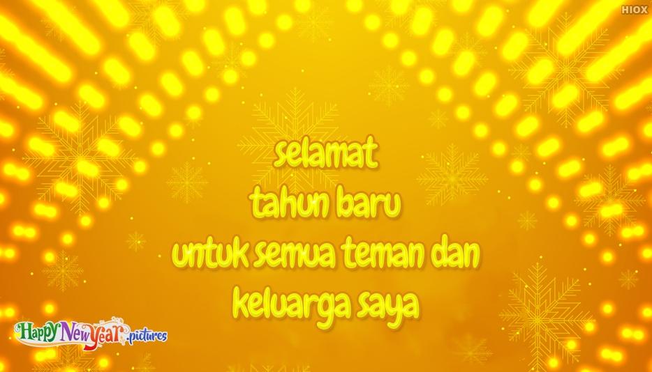 Selamat Tahun Baru Untuk Semua Teman Dan Keluarga Saya