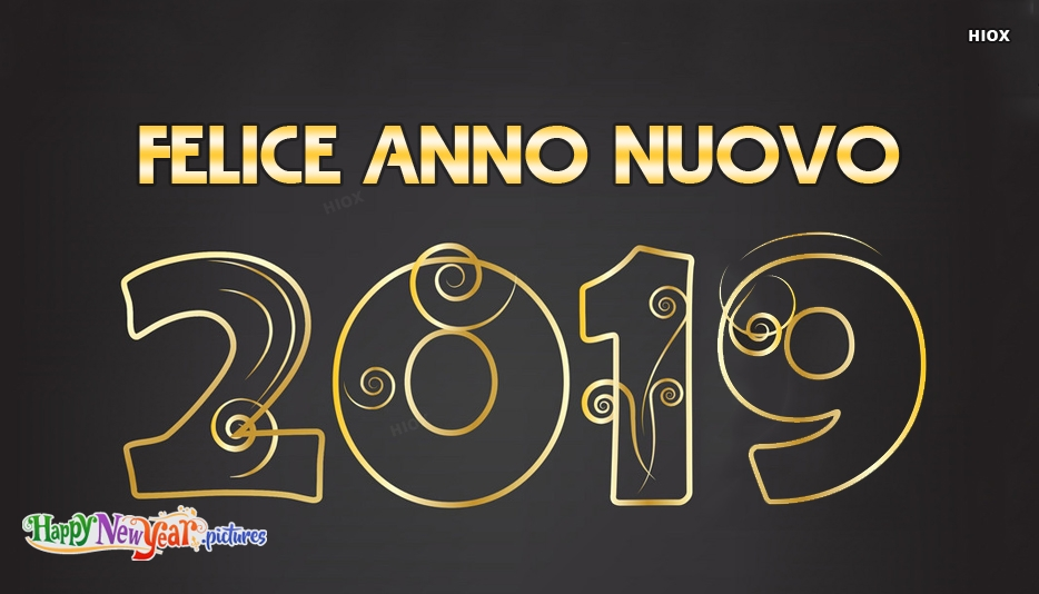 Felice Anno Nuovo 2019 | Happy New Year 2019 In Italian