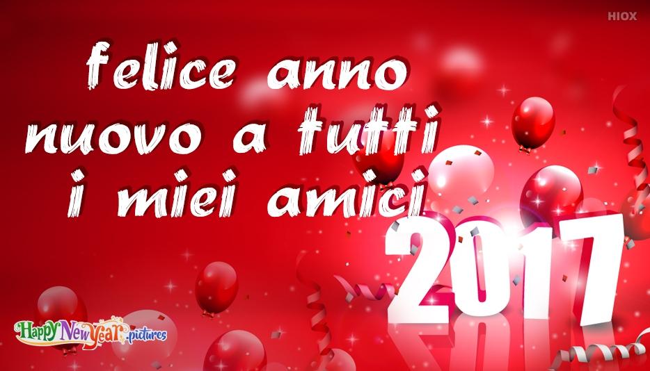 felice Anno Nuovo A Tutti I Miei Amici