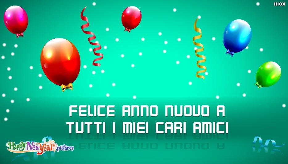 Felice Anno Nuovo A Tutti I Miei Cari Amici