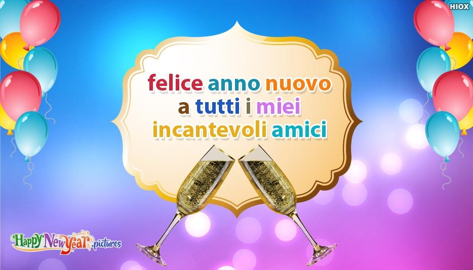 Felice Anno Nuovo A Tutti I Miei Incantevoli Amici