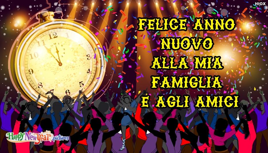 Felice Anno Nuovo Alla Mia Famiglia E Agli Amici