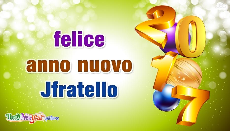 felice Anno Nuovo Fratello
