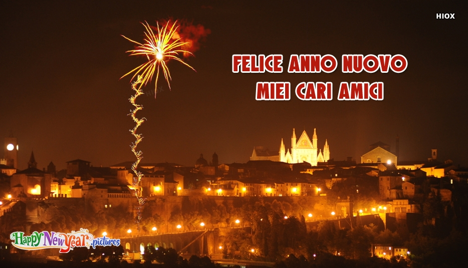 Felice Anno Nuovo Miei Cari Amici | Happy New Year My Dear Friends
