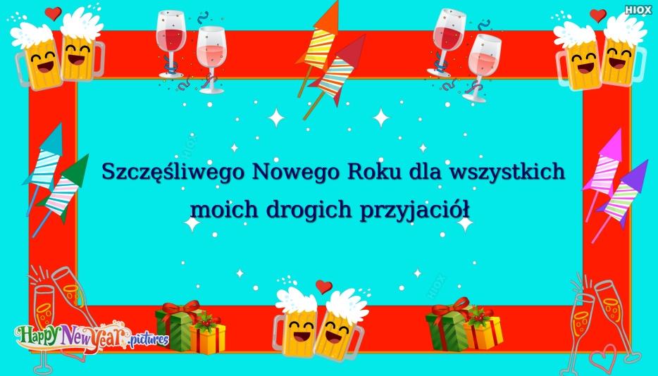 szczęśliwego Nowego Roku Drodzy Przyjaciele