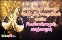 Szęśliwego Nowego Roku Dla Wszystkich Moim Facebookowych Znajomych