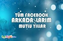 Tüm Facebook Arkadaşlarım Mutlu Yıllar